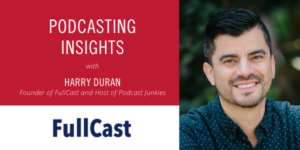 March Event-Podcasting Insights with Harry Duran