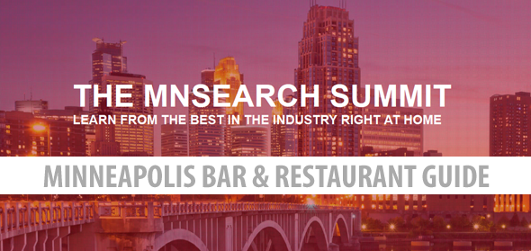 The 2014 MnSearch Summit Minneapolis Bar & Restaurant Guide