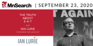 The Truth About E-A-T with Ian Lurie was the topic of September's MnSearch monthly event.